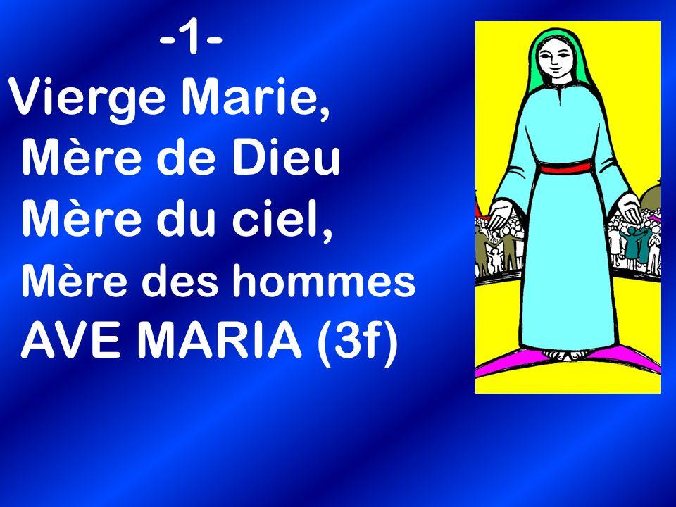 -1- Vierge Marie, Mère de Dieu Mère du ciel, Mère des hommes AVE MARIA (3f)