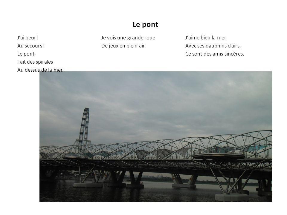 Le pont J'ai peur! Je vois une grande roue J'aime bien la mer