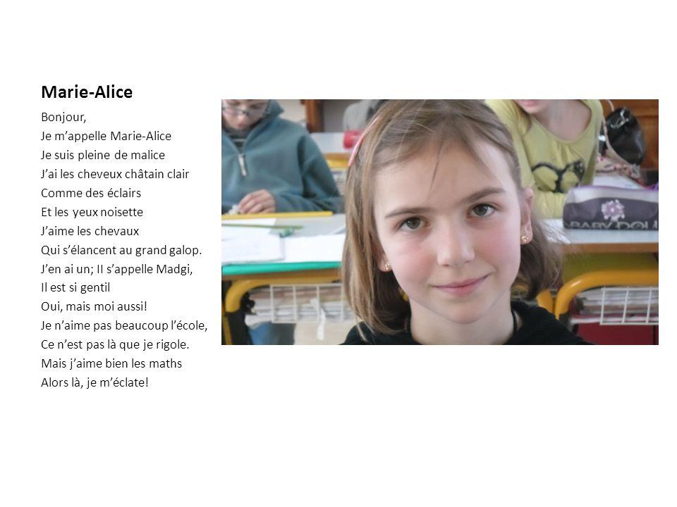 Marie-Alice Bonjour, Je m'appelle Marie-Alice Je suis pleine de malice