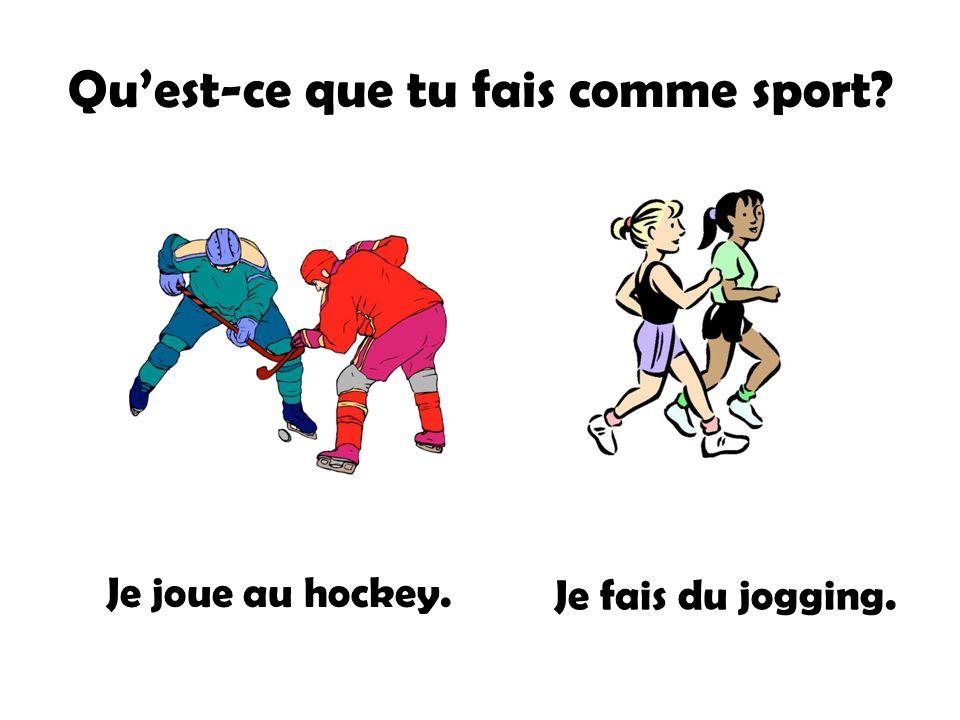 Qu'est-ce que tu fais comme sport