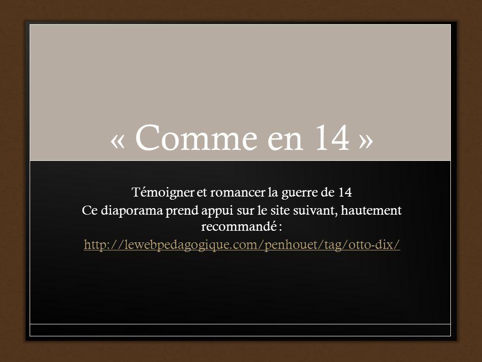 « Comme en 14 » Témoigner et romancer la guerre de 14