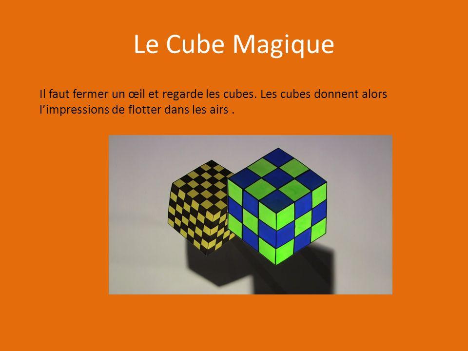Le Cube Magique Il faut fermer un œil et regarde les cubes.