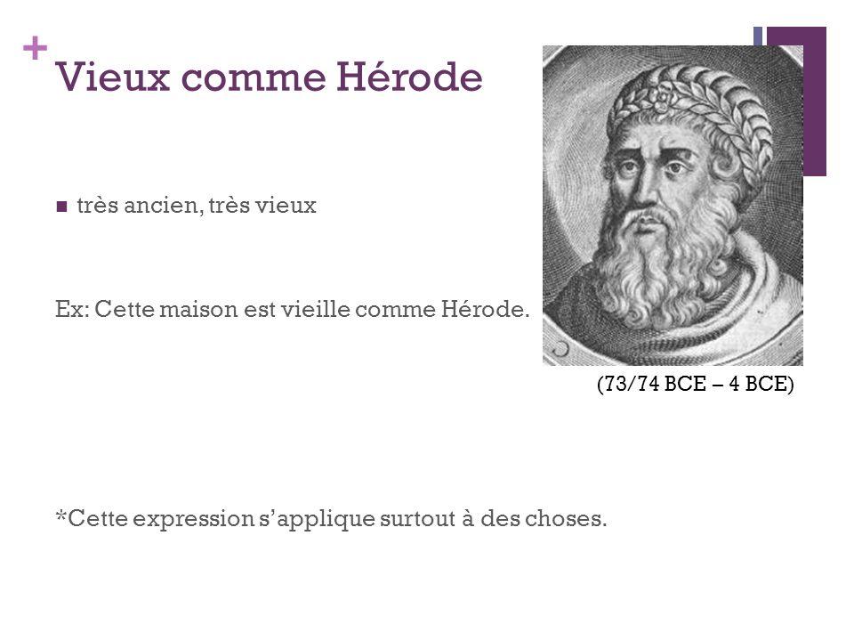 Vieux comme Hérode très ancien, très vieux