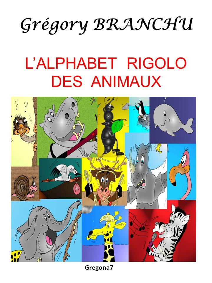 Grégory BRANCHU L'ALPHABET RIGOLO DES ANIMAUX
