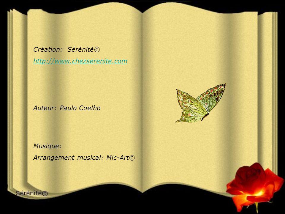 Création: Sérénité© http://www.chezserenite.com. Auteur: Paulo Coelho.