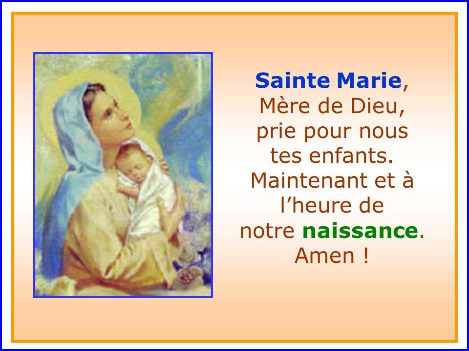 Sainte Marie, Mère de Dieu, prie pour nous tes enfants