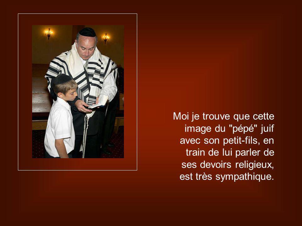 Moi je trouve que cette image du pépé juif avec son petit-fils, en train de lui parler de ses devoirs religieux, est très sympathique.