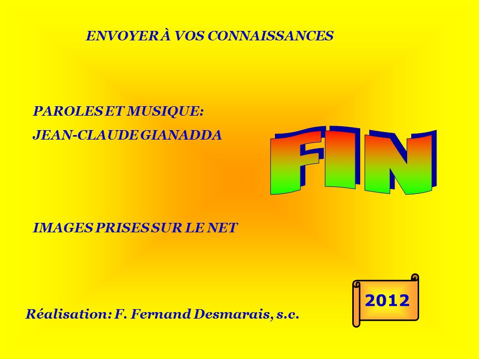 F I N 2012 ENVOYER À VOS CONNAISSANCES PAROLES ET MUSIQUE: