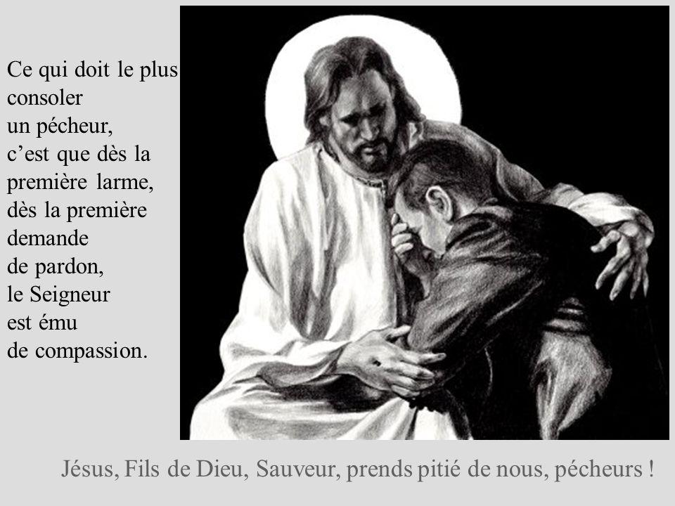 Jésus, Fils de Dieu, Sauveur, prends pitié de nous, pécheurs !