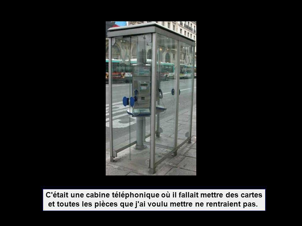 C était une cabine téléphonique où il fallait mettre des cartes
