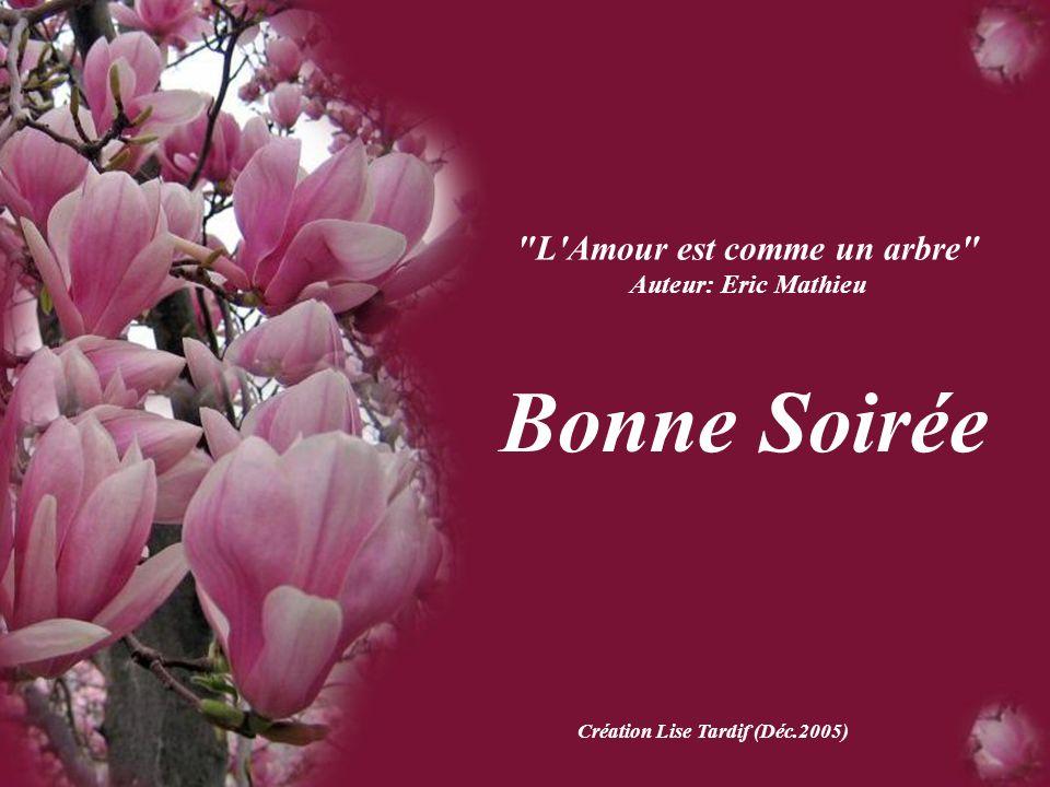 L Amour est comme un arbre Création Lise Tardif (Déc.2005)