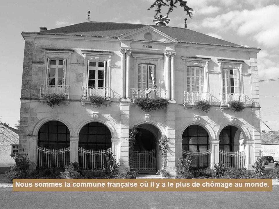 Nous sommes la commune française où il y a le plus de chômage au monde.