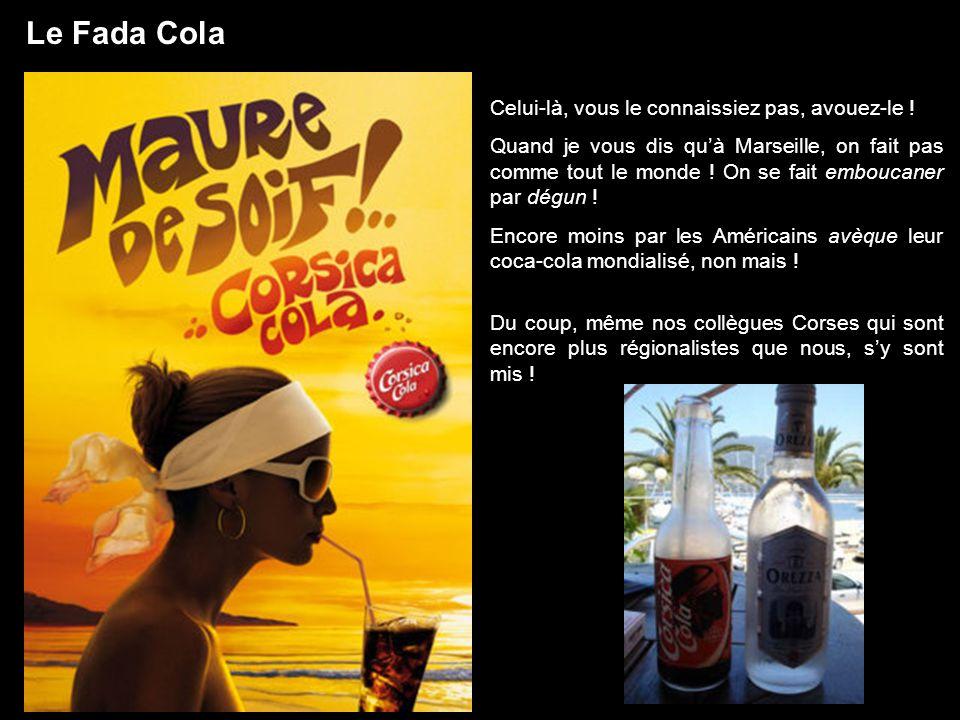 Le Fada Cola Celui-là, vous le connaissiez pas, avouez-le !