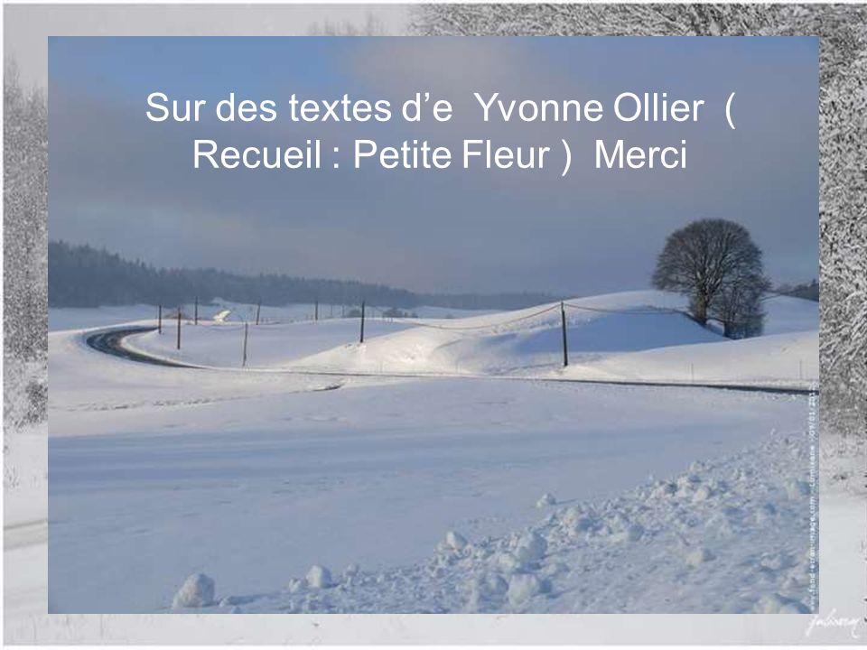 Sur des textes d'e Yvonne Ollier ( Recueil : Petite Fleur ) Merci