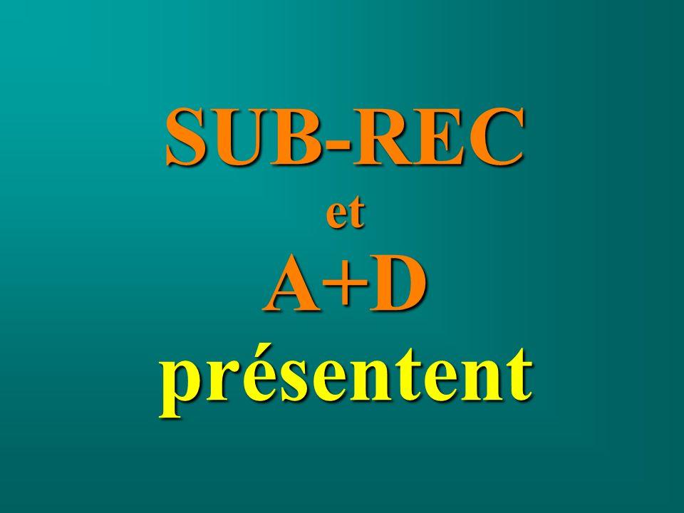 SUB-REC A+D présentent