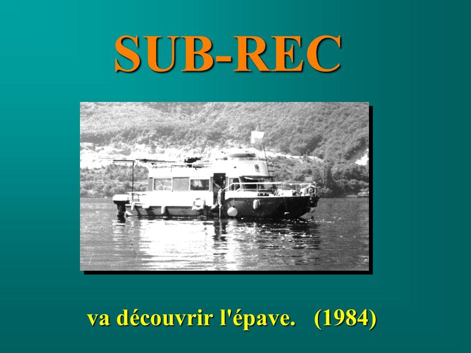 SUB-REC va découvrir l épave. (1984)