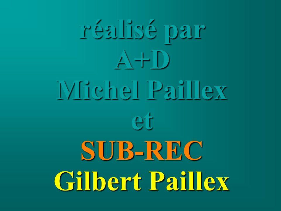 réalisé par A+D Michel Paillex et SUB-REC Gilbert Paillex