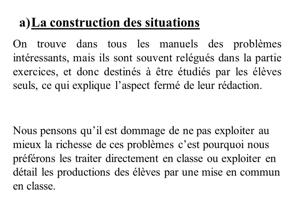 a) La construction des situations