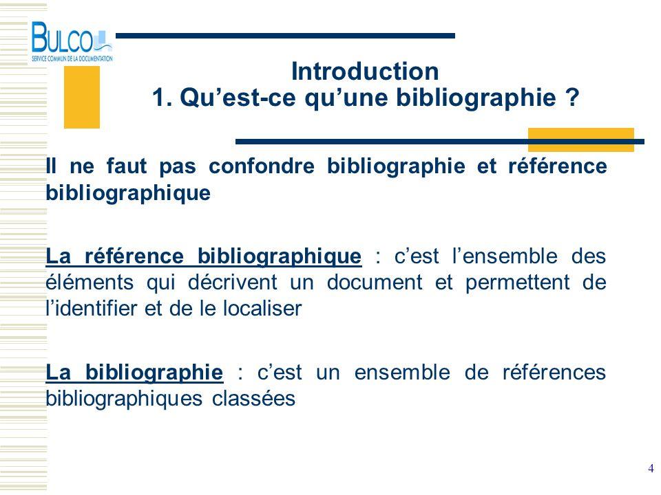 Introduction 1. Qu'est-ce qu'une bibliographie