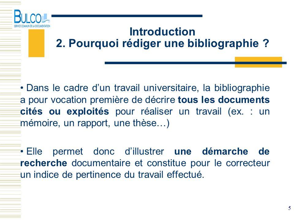 Introduction 2. Pourquoi rédiger une bibliographie