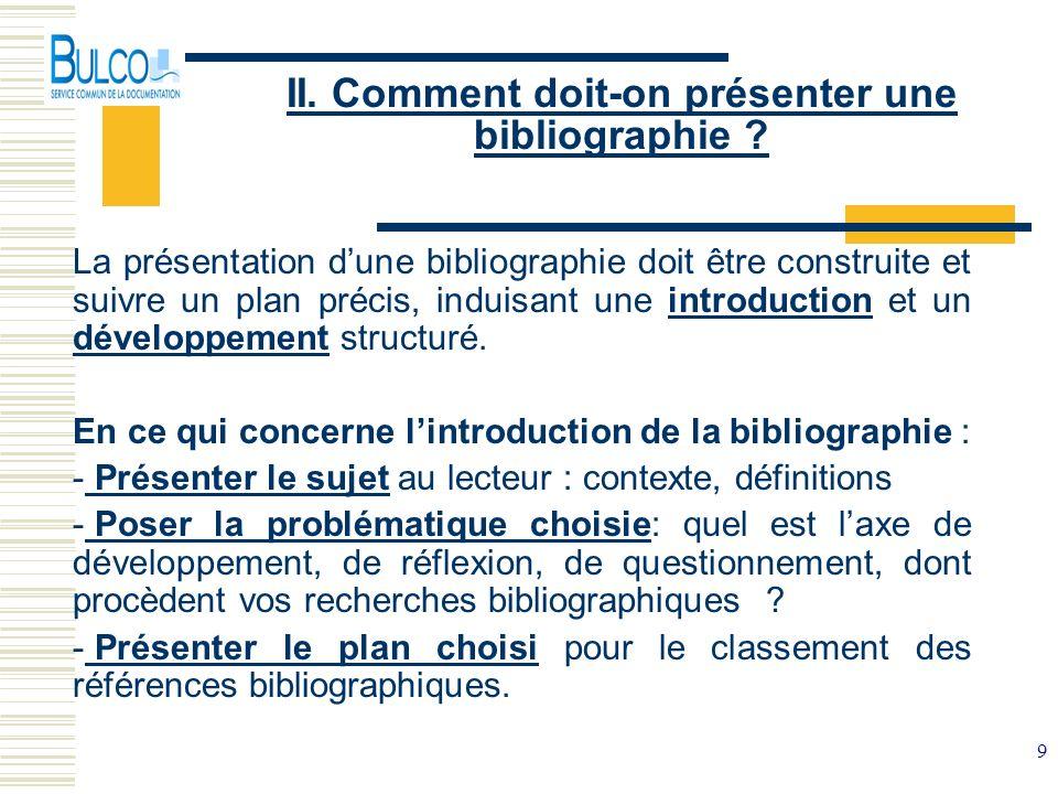 II. Comment doit-on présenter une bibliographie