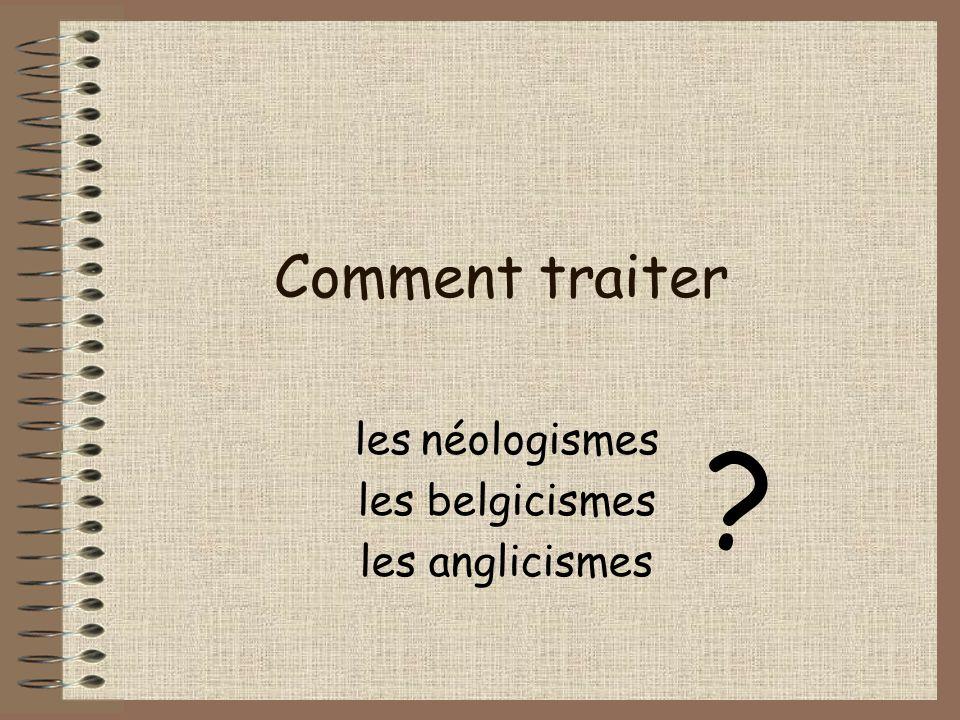 les néologismes les belgicismes les anglicismes