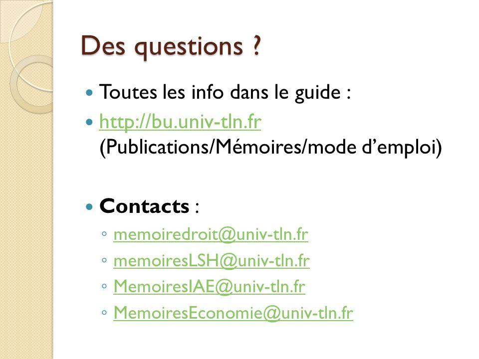 Des questions Toutes les info dans le guide :