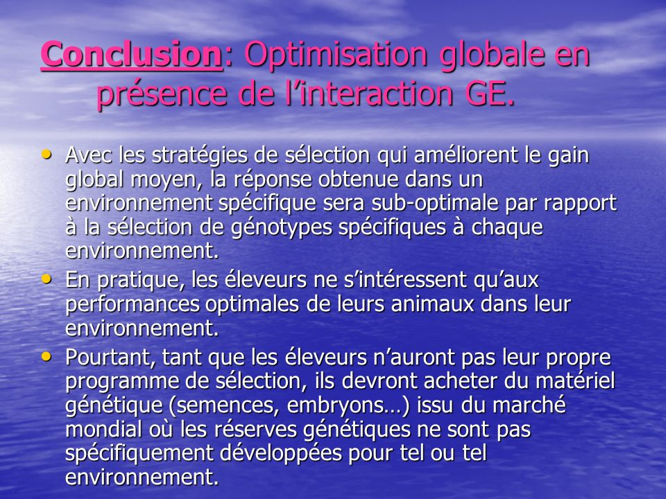 Conclusion: Optimisation globale en présence de l'interaction GE.