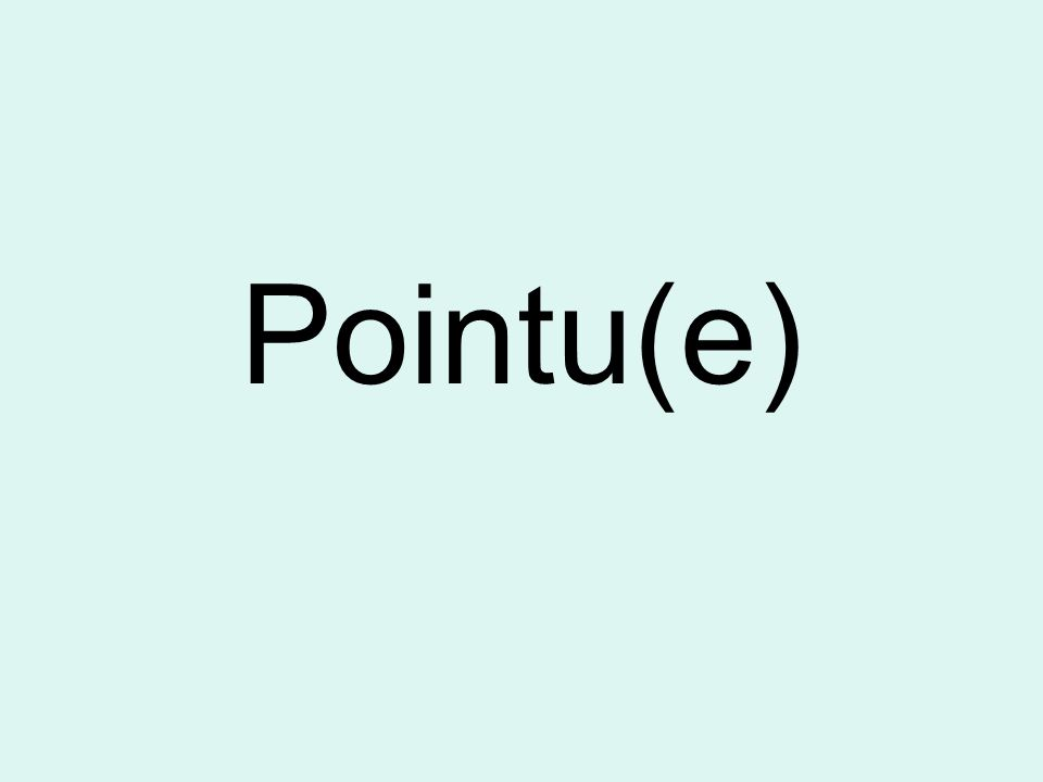 Pointu(e)