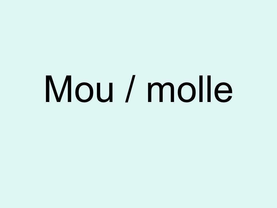 Mou / molle
