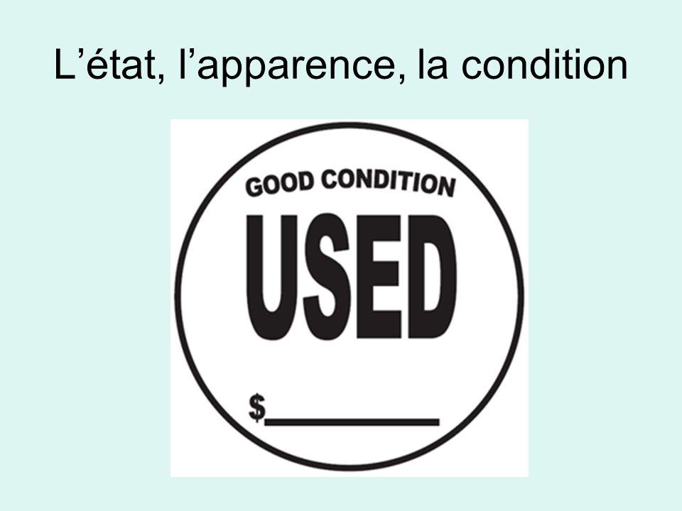 L'état, l'apparence, la condition