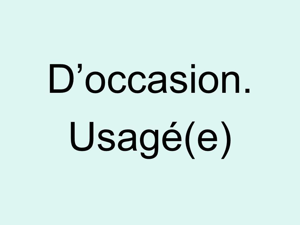 D'occasion. Usagé(e)