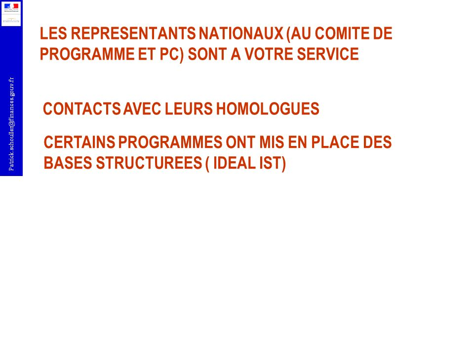 LES REPRESENTANTS NATIONAUX (AU COMITE DE PROGRAMME ET PC) SONT A VOTRE SERVICE