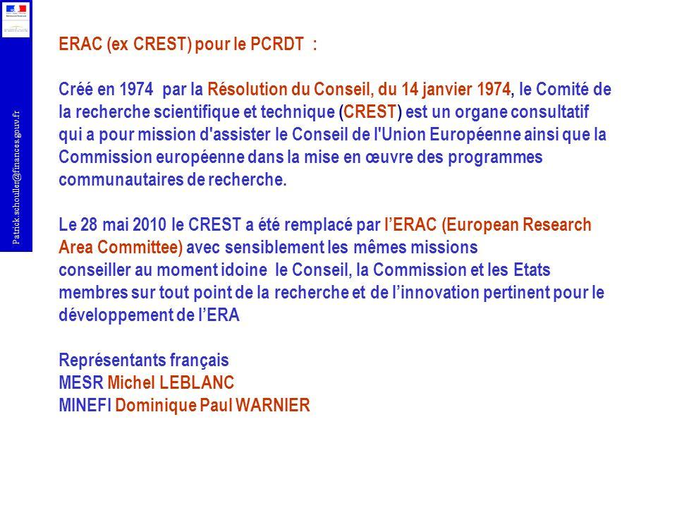 ERAC (ex CREST) pour le PCRDT : Créé en 1974 par la Résolution du Conseil, du 14 janvier 1974, le Comité de la recherche scientifique et technique (CREST) est un organe consultatif qui a pour mission d assister le Conseil de l Union Européenne ainsi que la Commission européenne dans la mise en œuvre des programmes communautaires de recherche.