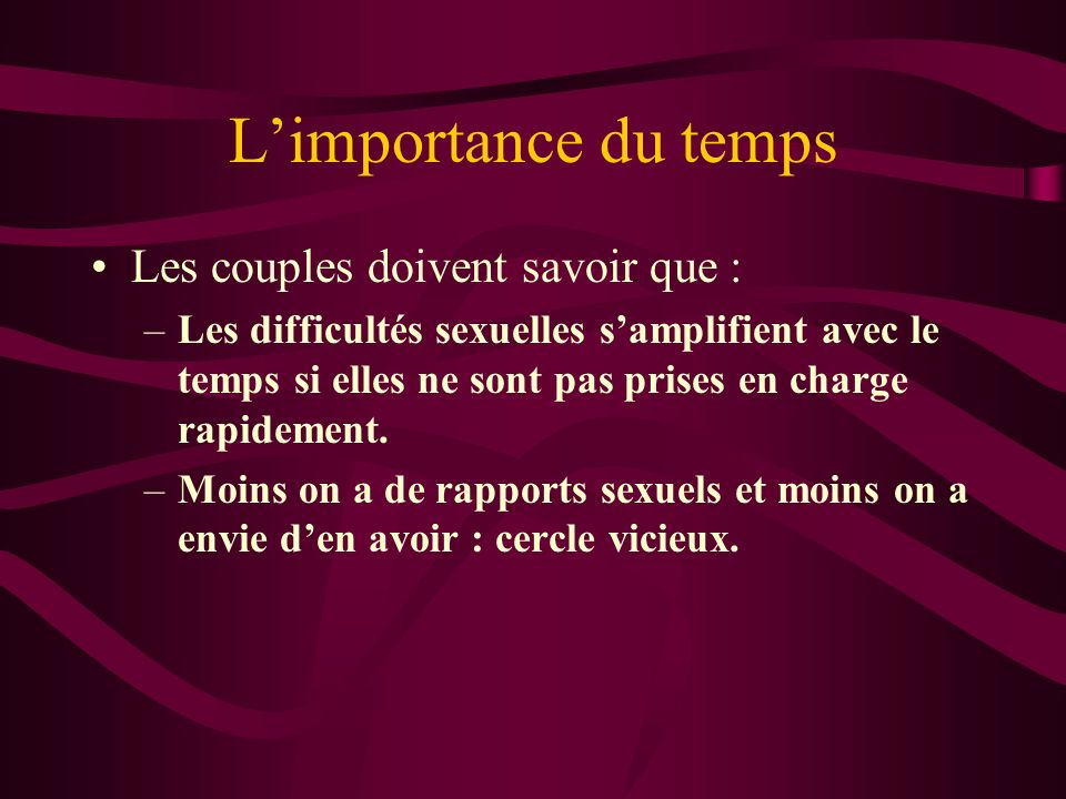L'importance du temps Les couples doivent savoir que :