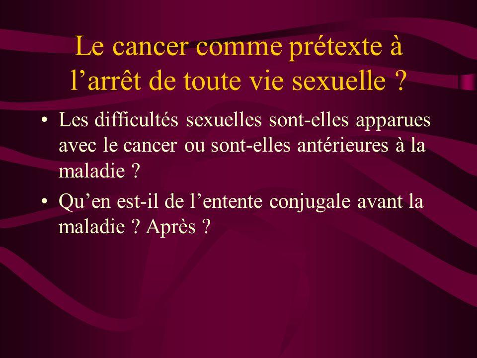 Le cancer comme prétexte à l'arrêt de toute vie sexuelle