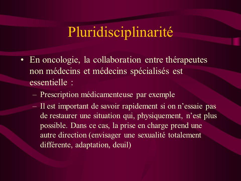 Pluridisciplinarité En oncologie, la collaboration entre thérapeutes non médecins et médecins spécialisés est essentielle :