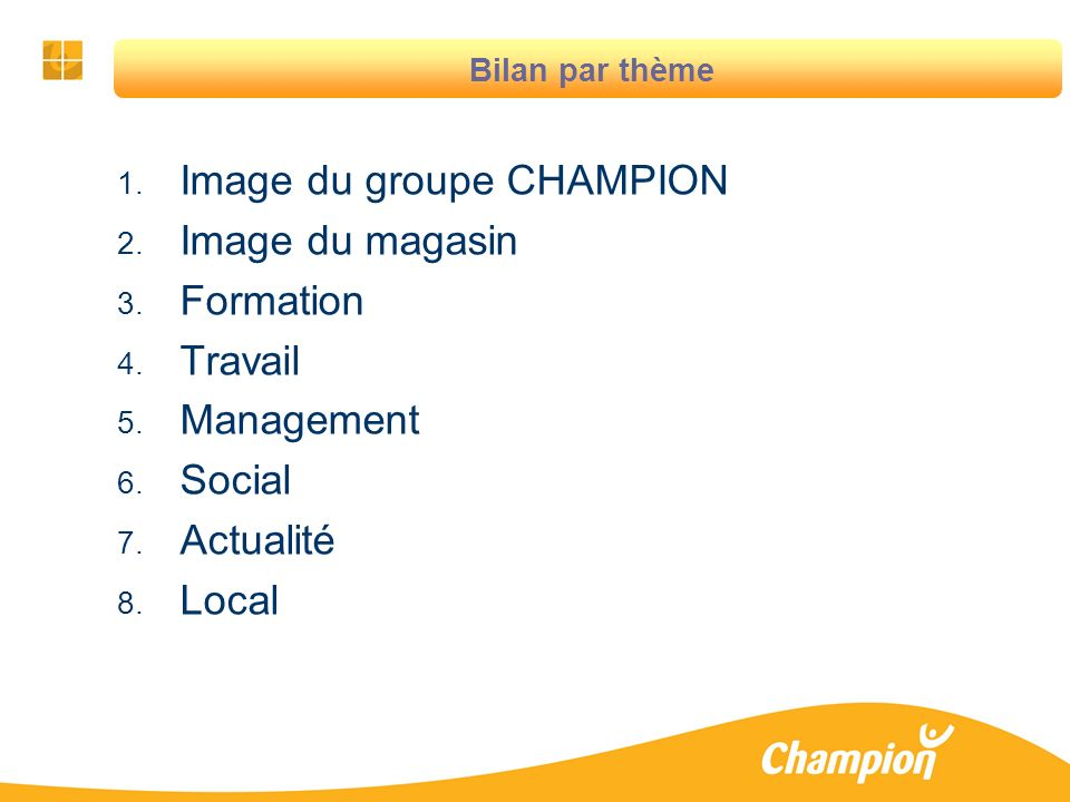 Image du groupe CHAMPION Image du magasin Formation Travail Management
