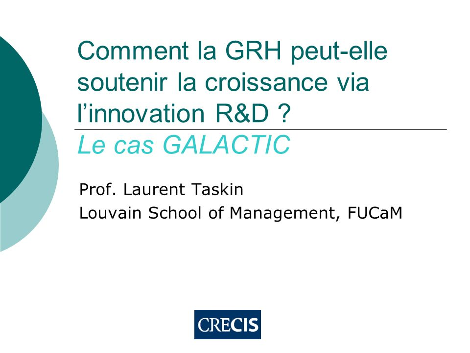 Prof. Laurent Taskin Louvain School of Management, FUCaM
