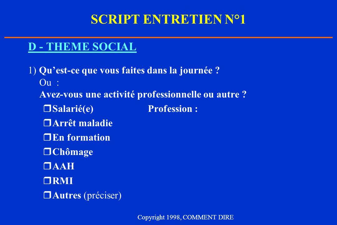 SCRIPT ENTRETIEN N°1 D - THEME SOCIAL