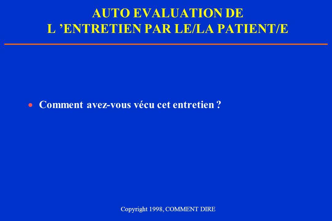 AUTO EVALUATION DE L 'ENTRETIEN PAR LE/LA PATIENT/E