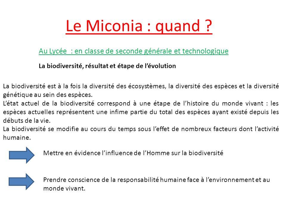 Le Miconia : quand Au Lycée : en classe de seconde générale et technologique. La biodiversité, résultat et étape de l'évolution.
