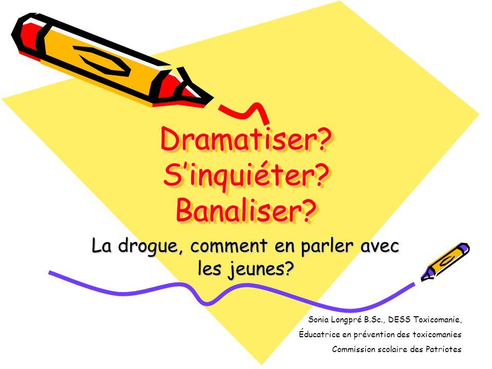 Dramatiser S'inquiéter Banaliser