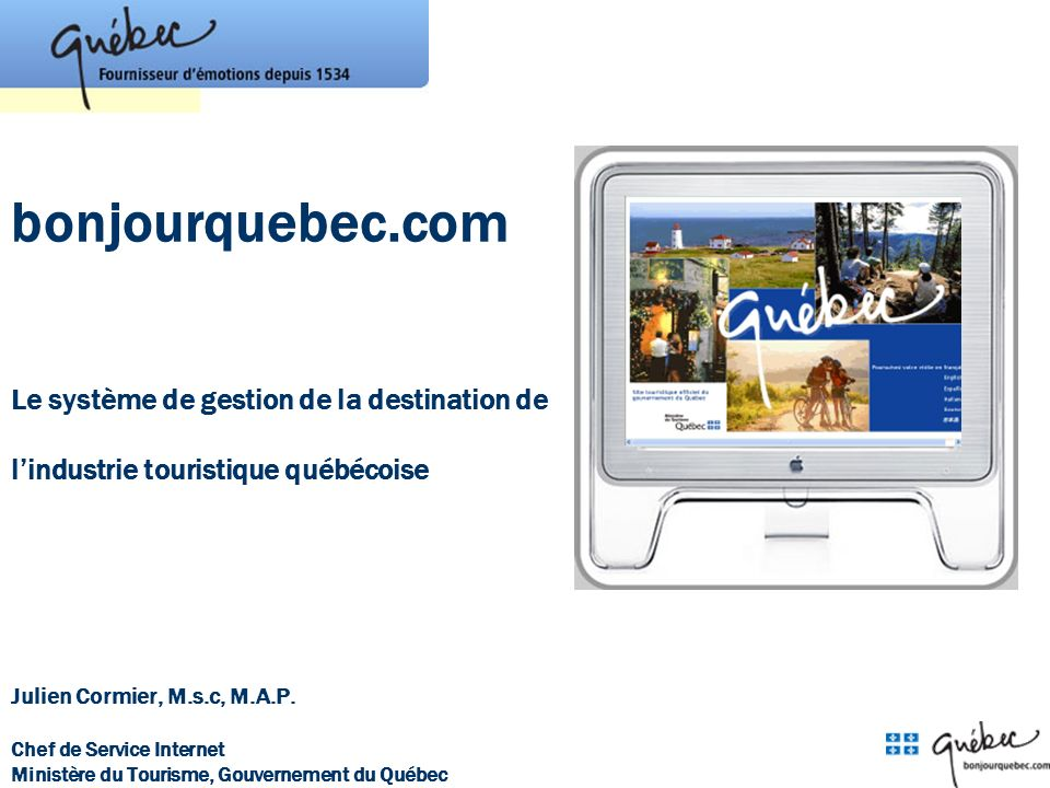 bonjourquebec.com Le système de gestion de la destination de l'industrie touristique québécoise