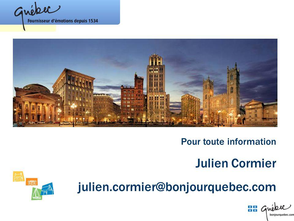 Julien Cormier julien.cormier@bonjourquebec.com Pour toute information