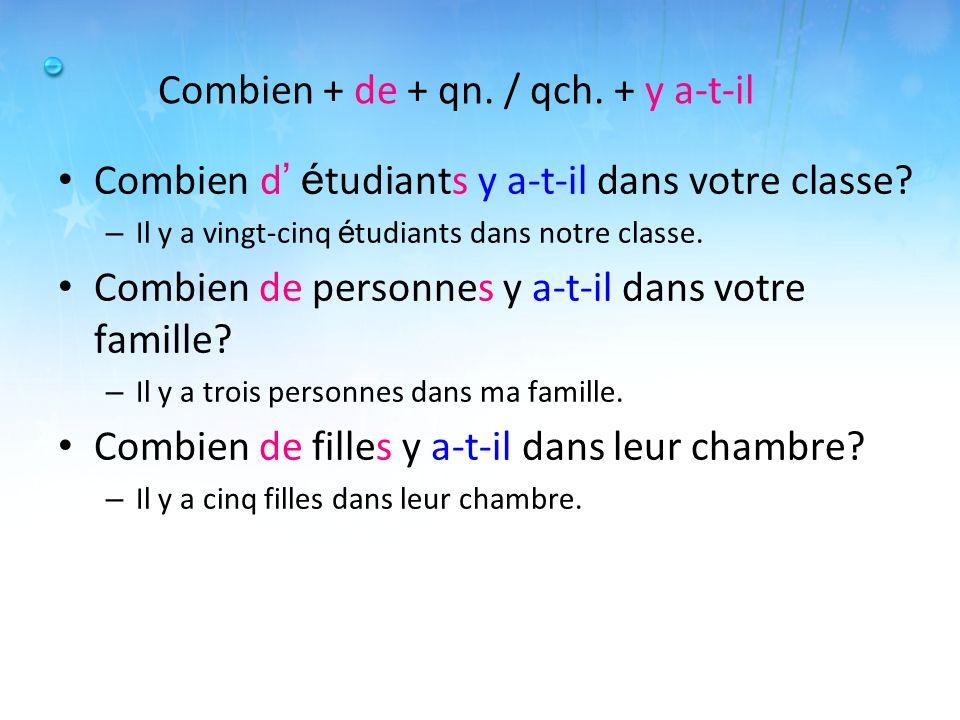 Combien + de + qn. / qch. + y a-t-il