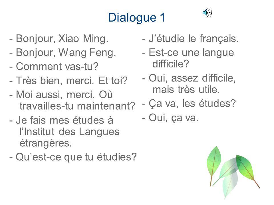 Dialogue 1 - Bonjour, Xiao Ming. - Bonjour, Wang Feng.