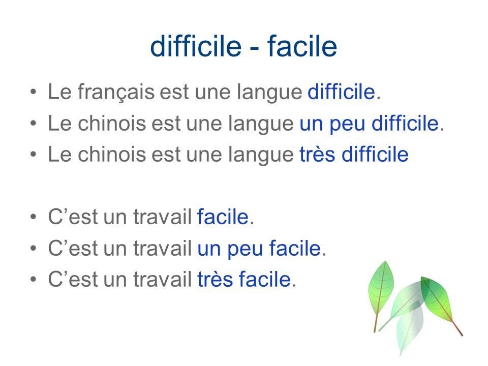 difficile - facile Le français est une langue difficile.