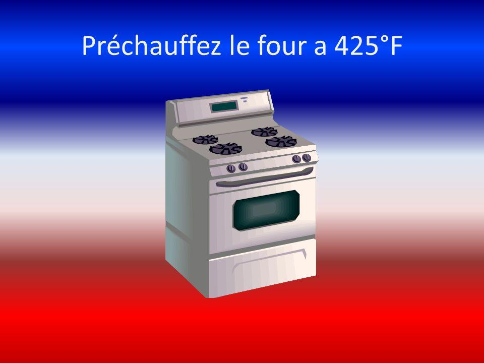 Préchauffez le four a 425°F