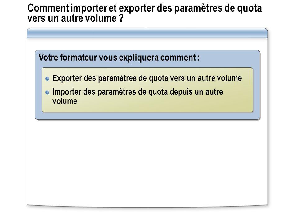 Comment importer et exporter des paramètres de quota vers un autre volume